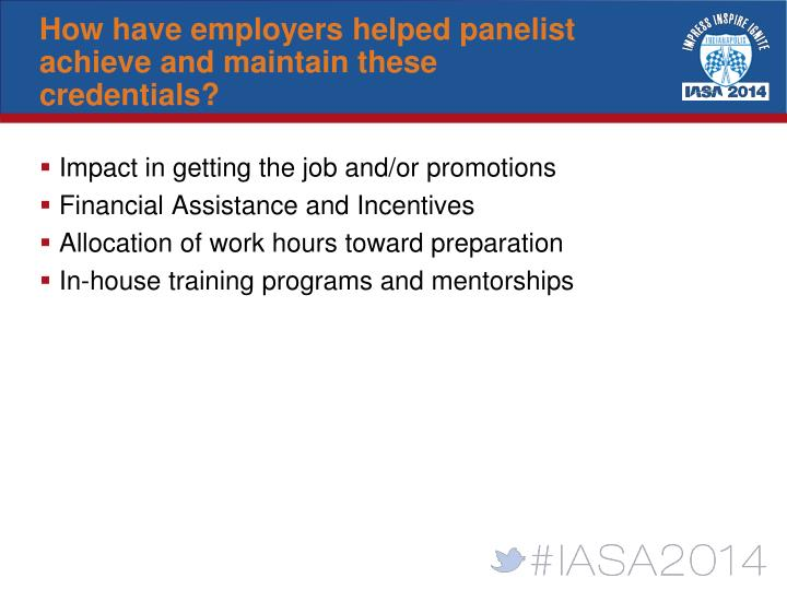 How have employers helped panelist achieve and maintain these credentials?