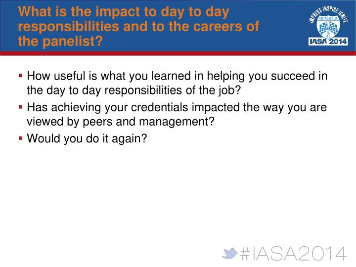 What is the impact to day to day responsibilities and to the careers of the panelist?