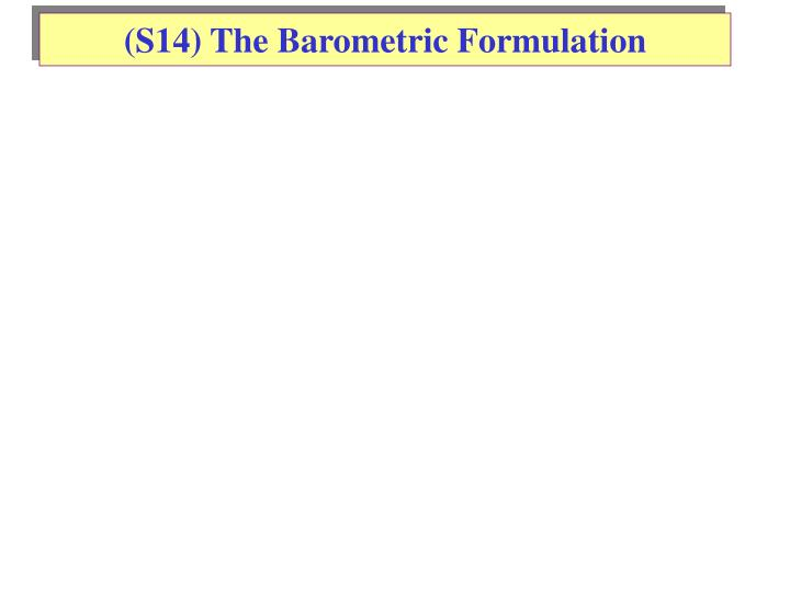(S14) The Barometric Formulation