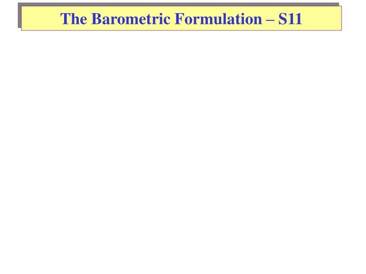The Barometric Formulation – S11