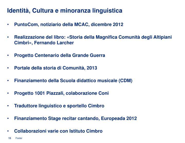 Identità, Cultura e minoranza linguistica