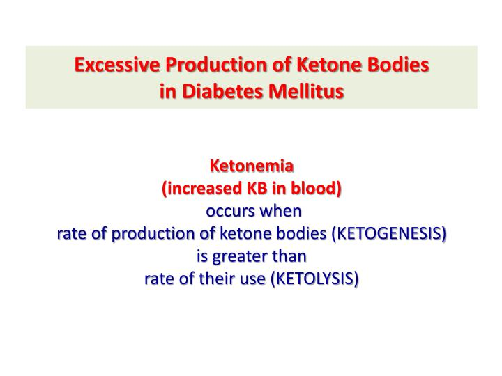 Excessive Production of Ketone