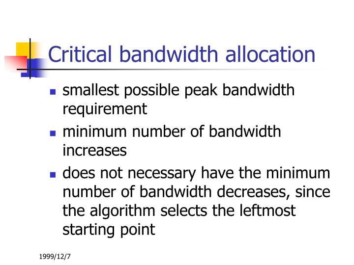 Critical bandwidth allocation