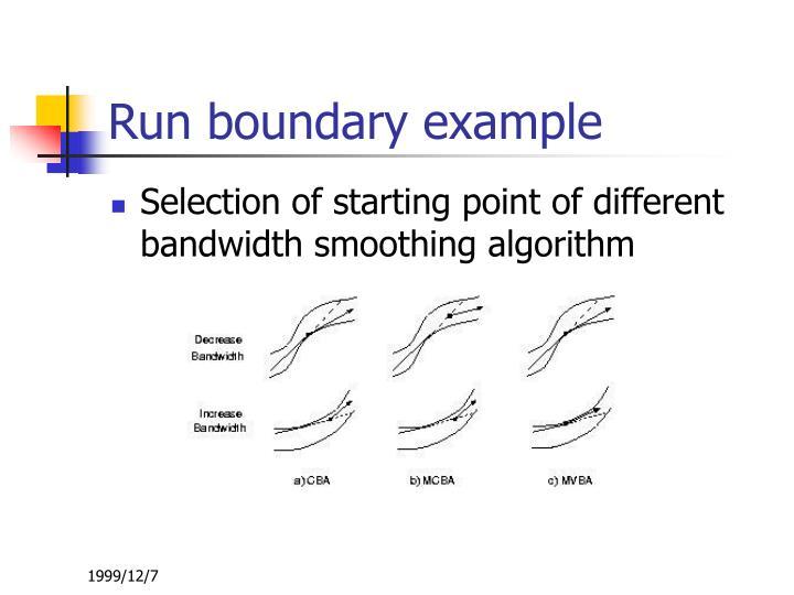 Run boundary example