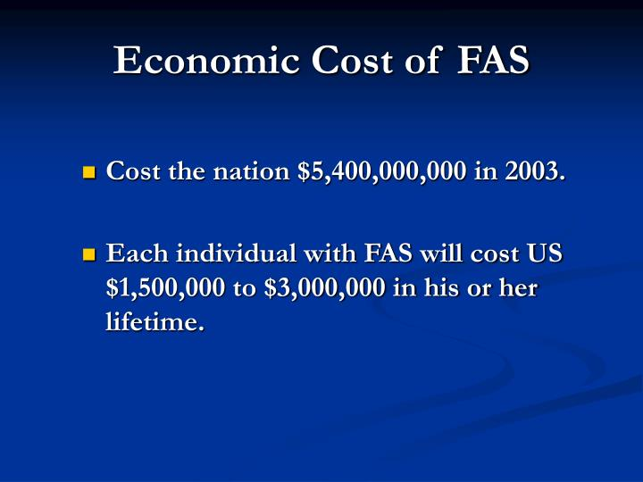 Economic Cost of FAS