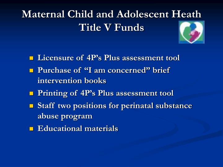 Maternal Child and Adolescent Heath