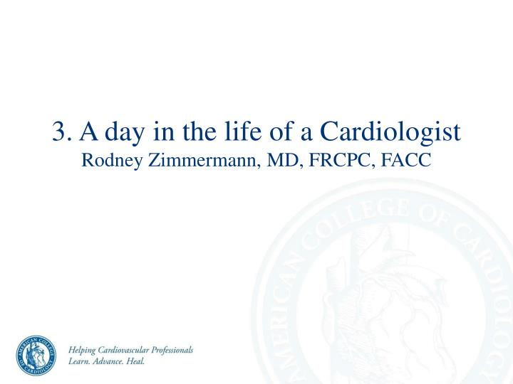 3. A day in the life of a Cardiologist