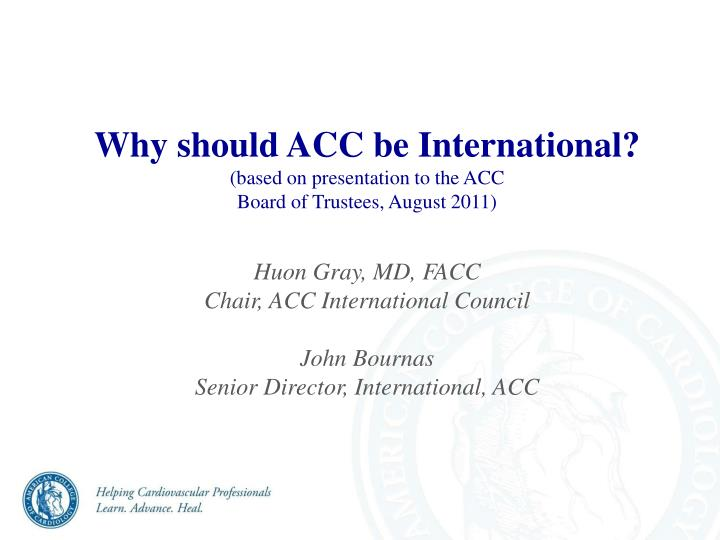 Why should ACC be International?