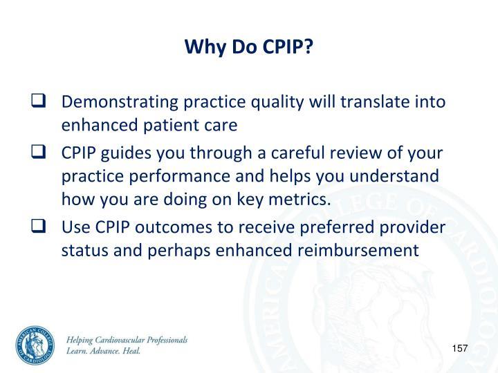 Why Do CPIP?
