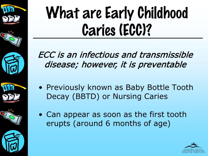 What are Early Childhood Caries (ECC)?