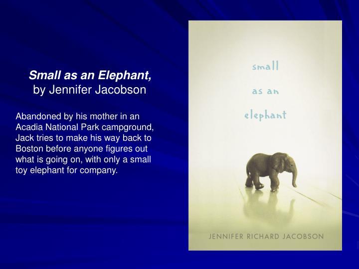 Small as an Elephant,