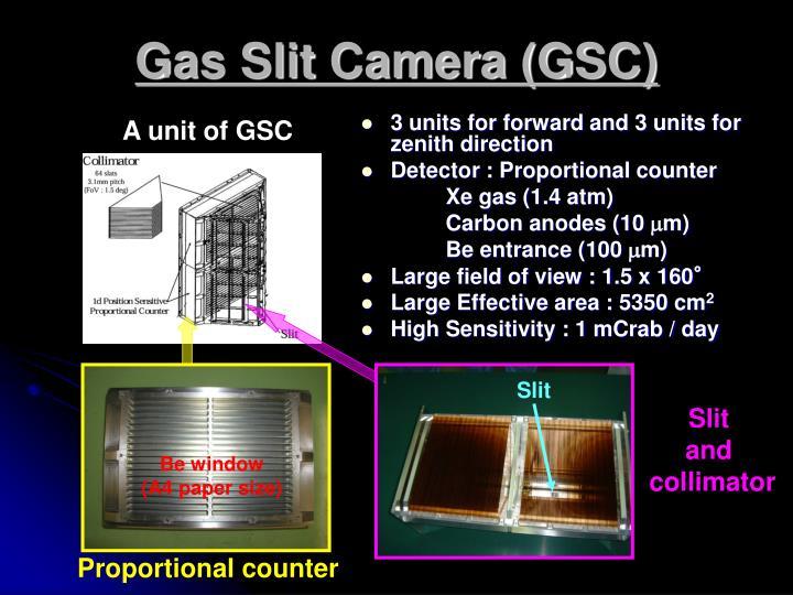 Gas Slit Camera (GSC)