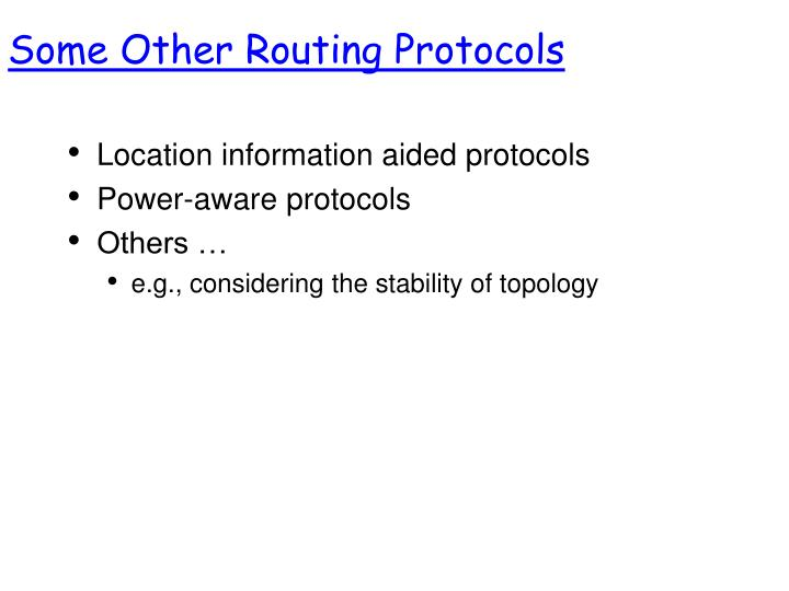 Some Other Routing Protocols