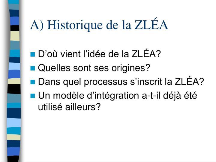 A) Historique de la ZLÉA