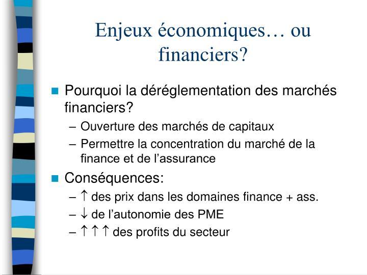 Enjeux économiques… ou financiers?