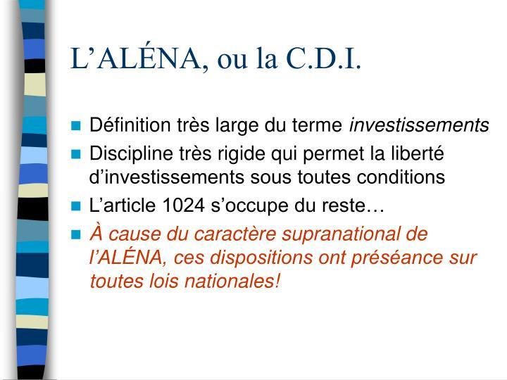 L'ALÉNA, ou la C.D.I.