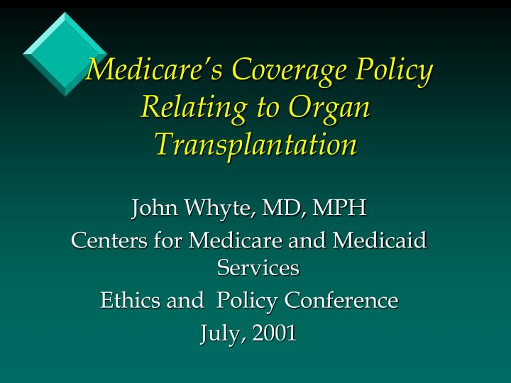 medicare s coverage policy relating to organ transplantation