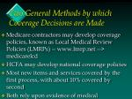 two general methods by which coverage decisions are made