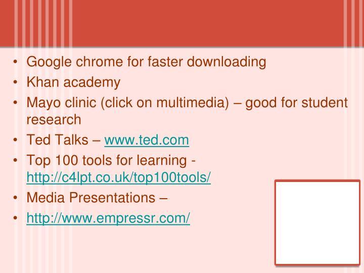 Google chrome for faster downloading