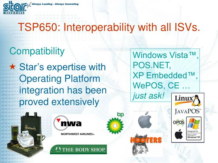 Star's expertise with Operating Platform integration has been proved extensively