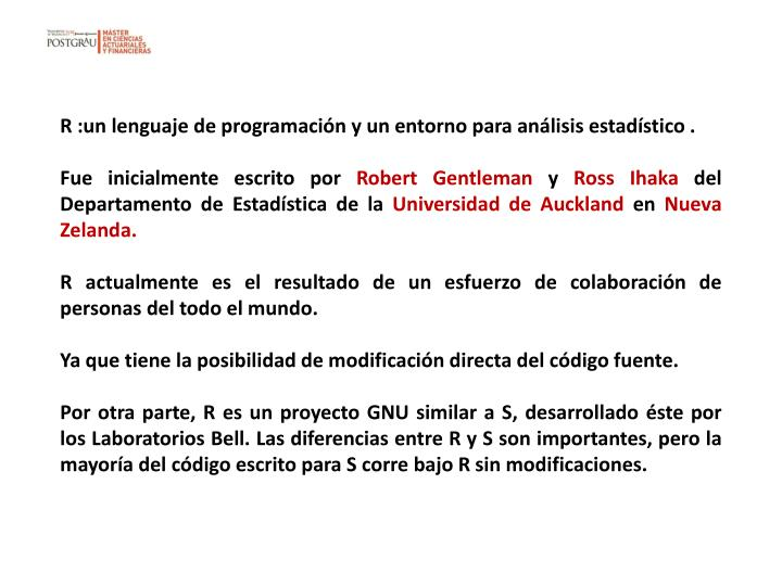 R :un lenguaje de programación y un entorno para análisis estadístico .
