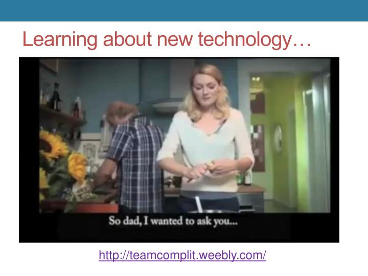 Learning about new technology…