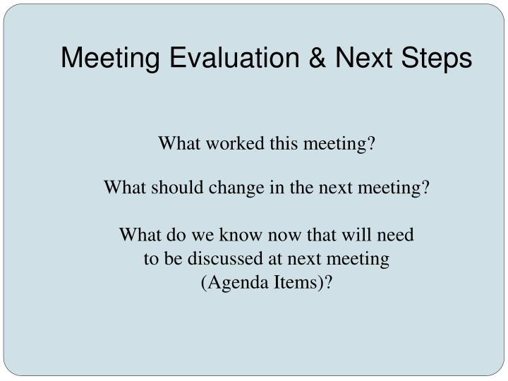 Meeting Evaluation & Next Steps