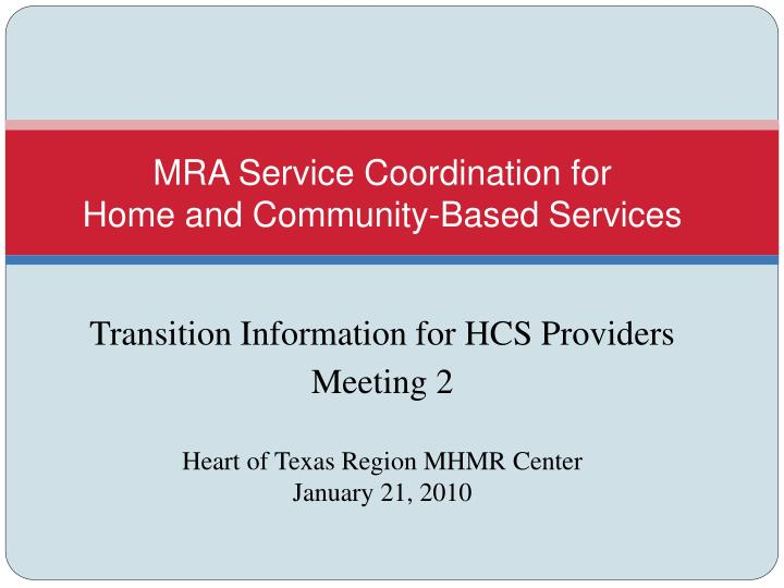 Mra service coordination for home and community based services