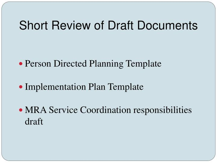 Short Review of Draft Documents