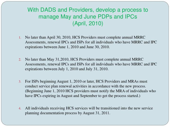 With DADS and Providers, develop a process to manage May and June PDPs and IPCs