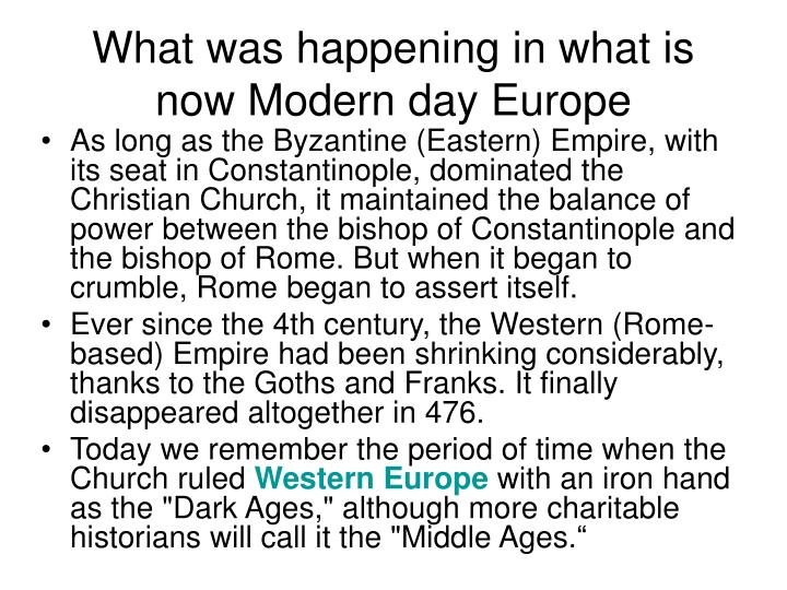 What was happening in what is now Modern day Europe