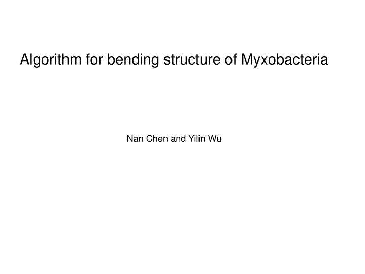Algorithm for bending structure of Myxobacteria