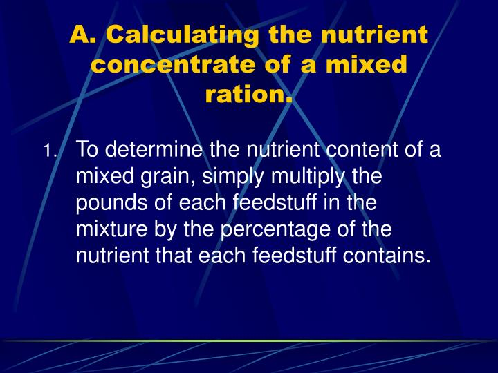 A. Calculating the nutrient concentrate of a mixed ration.