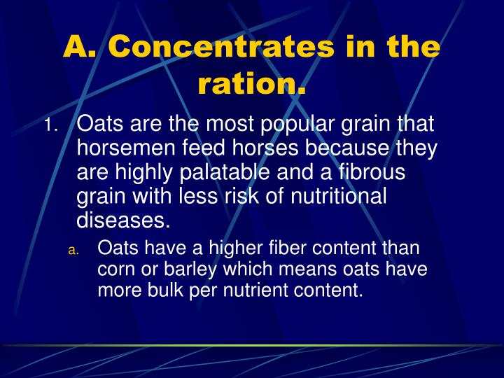 A. Concentrates in the ration.