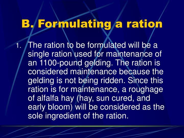 B. Formulating a ration