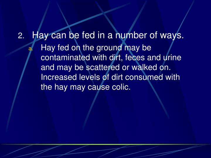 Hay can be fed in a number of ways.
