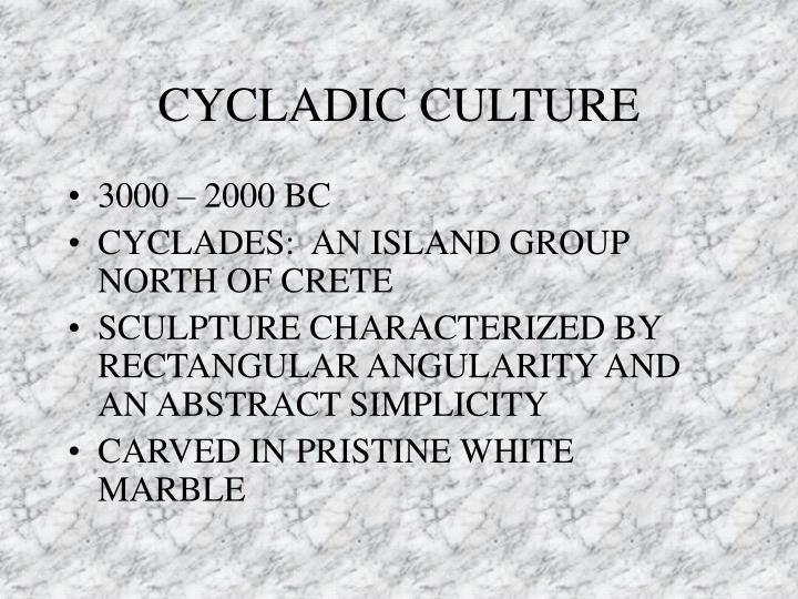 CYCLADIC CULTURE
