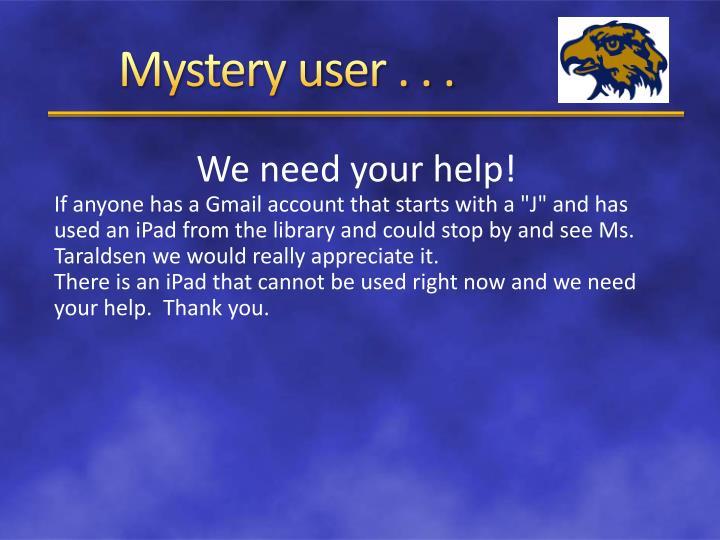 Mystery user . . .