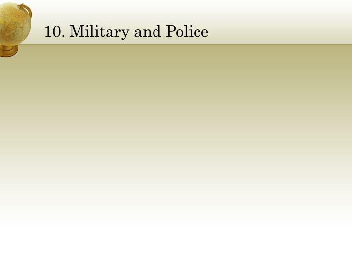 10. Military and Police