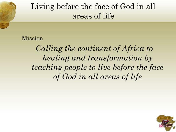 Living before the face of God in all areas of life
