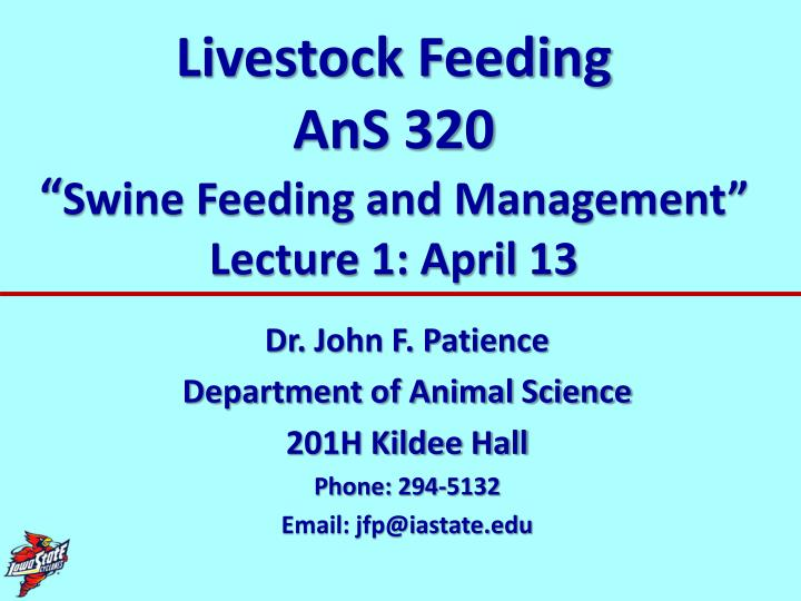 Livestock feeding ans 320 swine feeding and management lecture 1 april 13