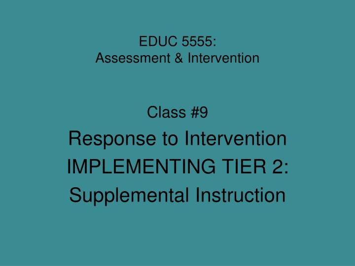 Educ 5555 assessment intervention