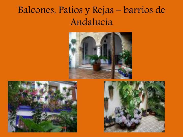 Balcones, Patios y