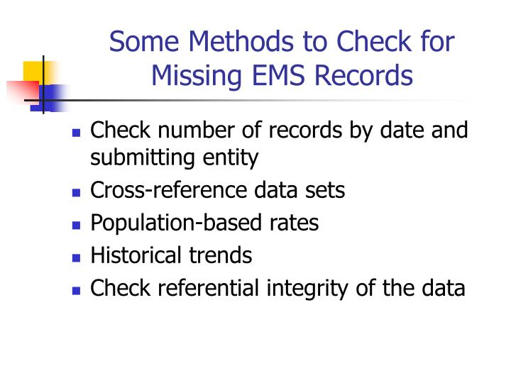 Some Methods to Check for Missing EMS Records