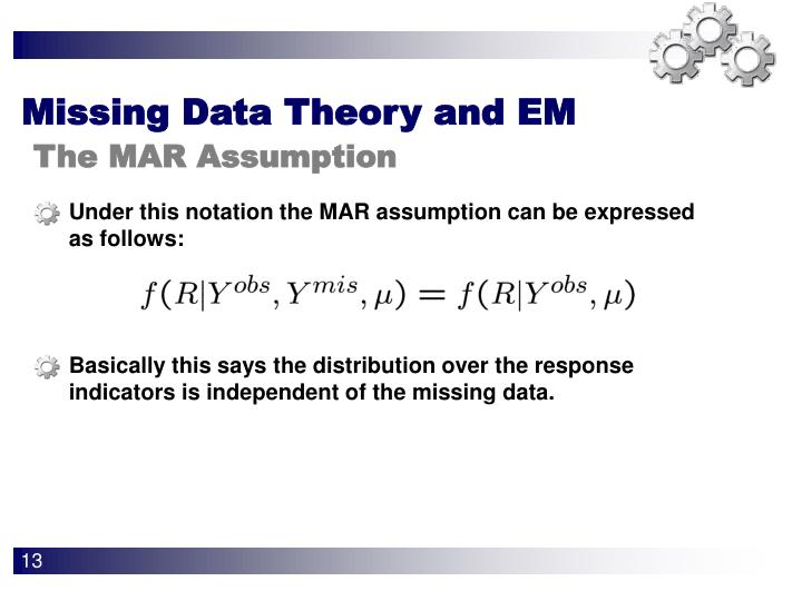 Under this notation the MAR assumption can be expressed as follows: