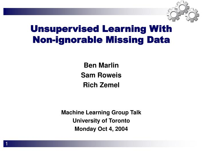 Unsupervised learning with non ignorable missing data