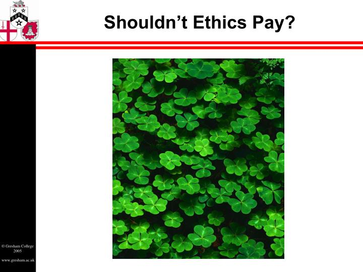 Shouldn't Ethics Pay?