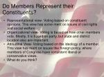 do members represent their constituents