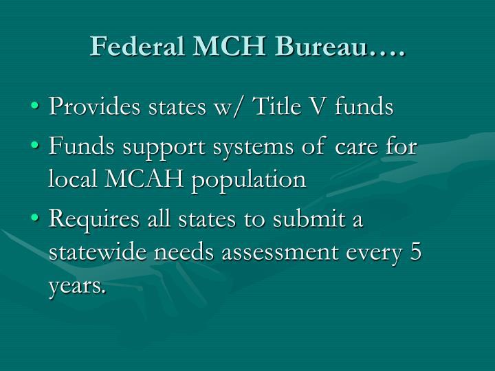 Federal MCH Bureau….