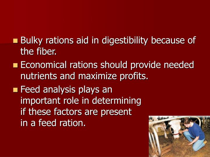 Bulky rations aid in digestibility because of the fiber.